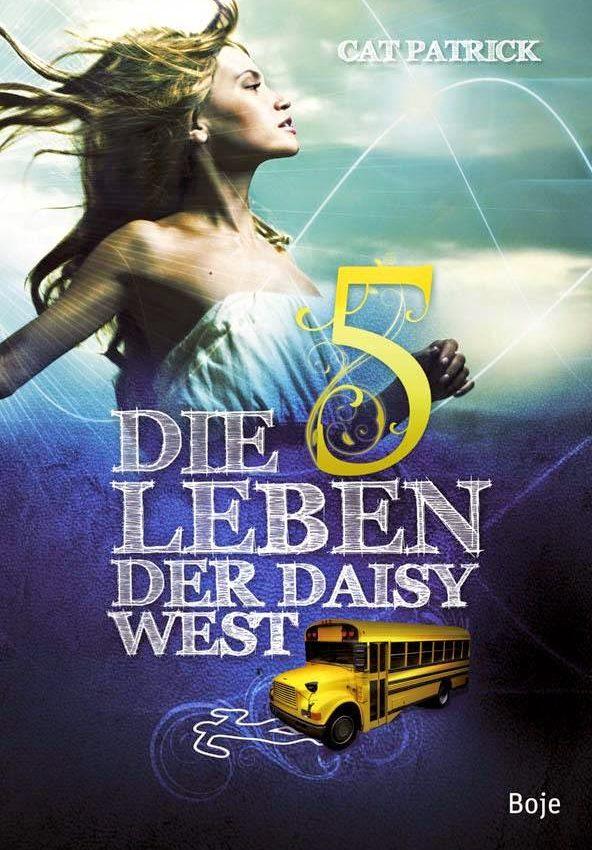 [Rezension] Die 5 Leben der Daisy West – Cat Patrick