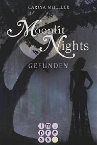 [Rezension] Moonlit Nights: Gefunden – Carina Müller