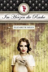 [Rezension] Im Herzen die Rache – Elizabeth Miles