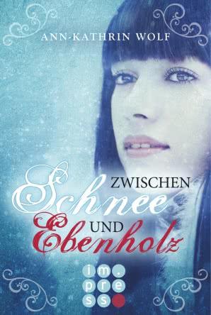 [Rezension] Zwischen Schnee und Ebenholz – Ann-Kathrin Wolf