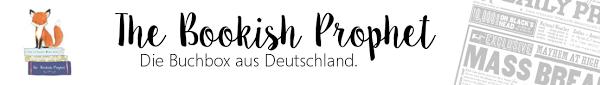 The Bookish Prophet Box – Eure monatliche Buchbox aus Deutschland