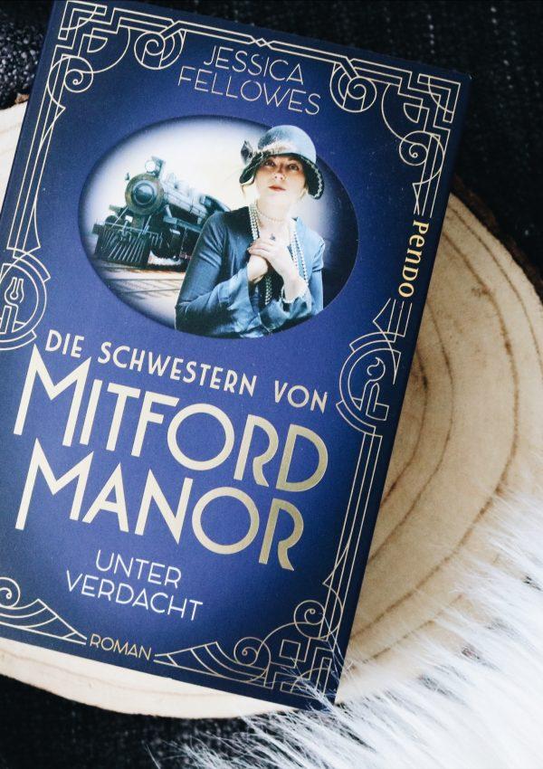 Rezension   Die Schwestern von Mitford Manor: Unter Verdacht – Jessica Fellowes